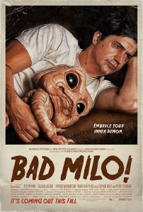 Official poster of BAD MILO , Directed by Jacob Vaughan Starring Ken Marino, Gillian Jacobs, Patrick Warburton, Mary Kay Place, Stephen Root and Peter Stormare. Poster supplied by Magnolia Pictures.